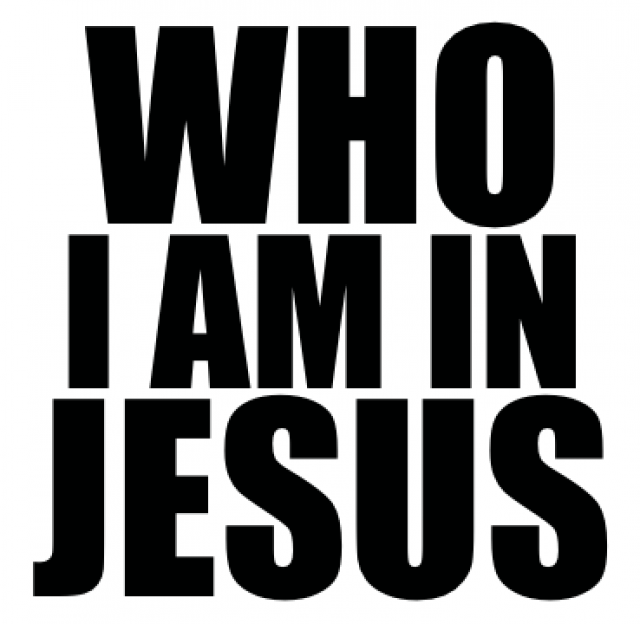 Who You Are in Christ Jesus