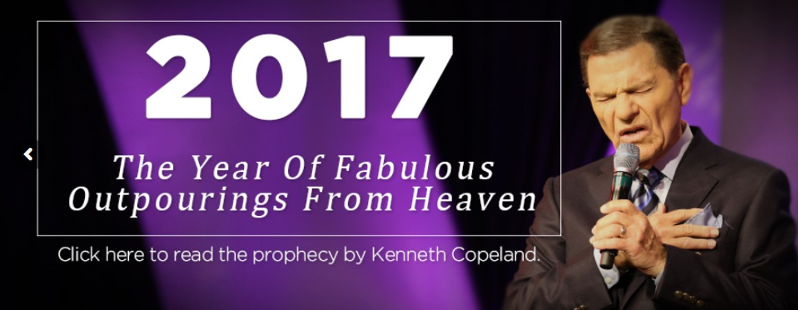 2017, The Year of Fabulous Outpourings from Heaven – Word from the Lord through Kenneth Copeland Friday, September 30, 2016