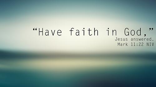 Have Faith In God!
